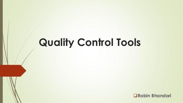 Quality Control Tools Rabin Bhandari