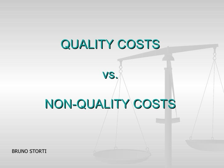 QUALITY COSTS                    vs.           NON-QUALITY COSTSBRUNO STORTI