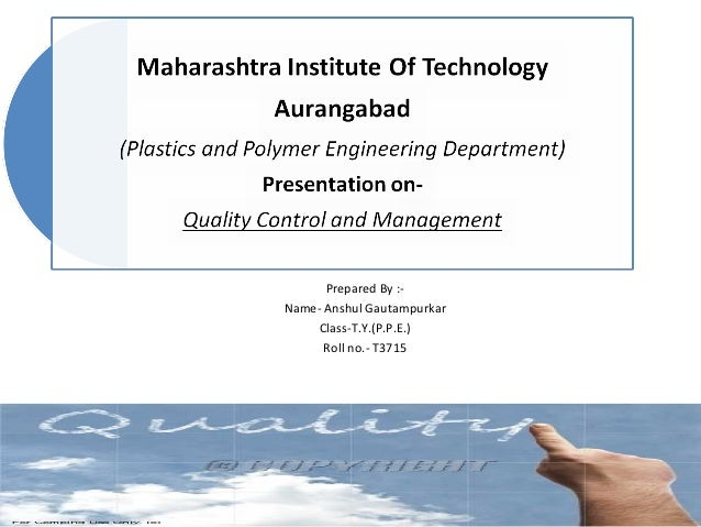 Prepared By :-Name- Anshul Gautampurkar     Class-T.Y.(P.P.E.)      Roll no.- T3715
