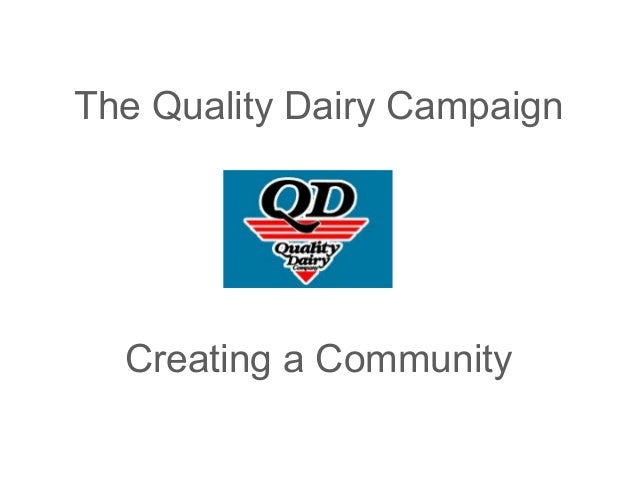 The Quality Dairy Campaign Creating a Community