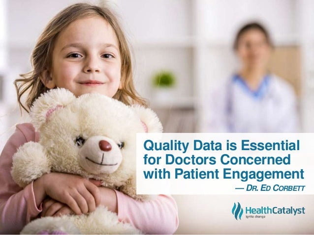 Quality Data is Essential for Doctors Concerned with Patient Engagement — DR. ED CORBETT