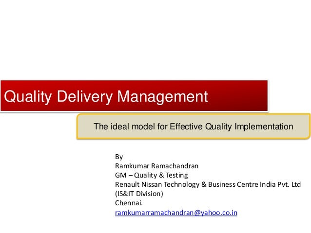 Click to edit Master title style Quality Delivery Management The ideal model for Effective Quality Implementation By Ramku...