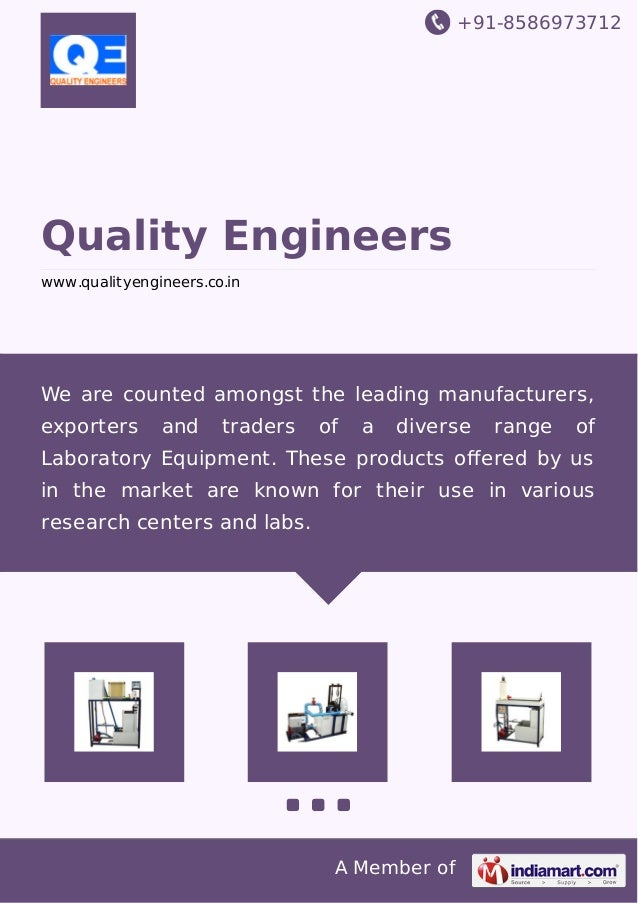 +91-8586973712 A Member of Quality Engineers www.qualityengineers.co.in We are counted amongst the leading manufacturers, ...