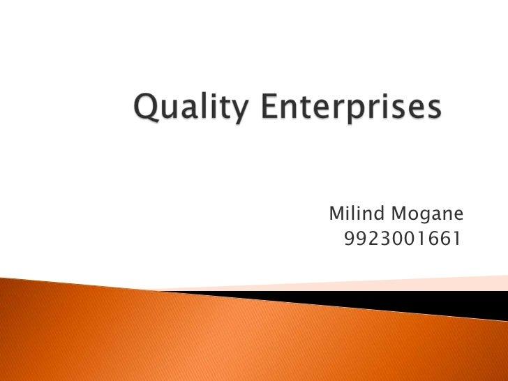 Quality Enterprises<br />MilindMogane<br />9923001661<br />