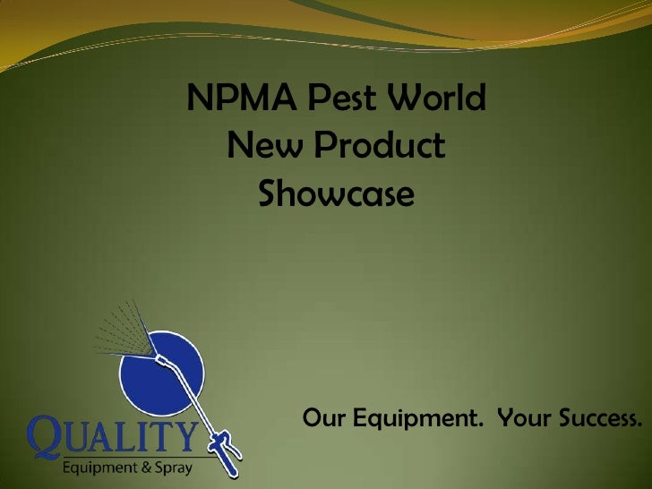 NPMA Pest World <br />New Product <br />Showcase<br />Our Equipment.  Your Success.<br />