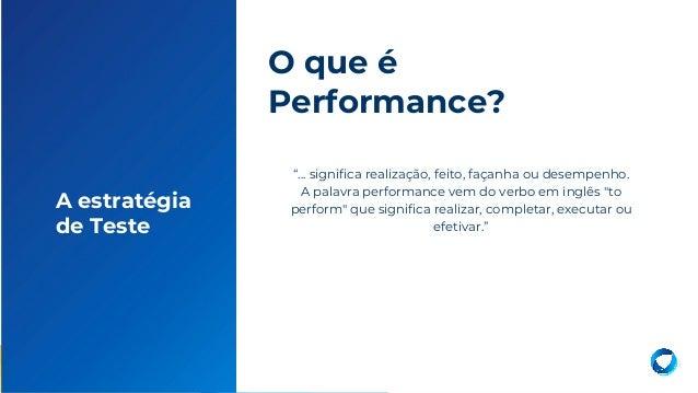 """9 """"... significa realização, feito, façanha ou desempenho. A palavra performance vem do verbo em inglês """"to perform"""" que s..."""