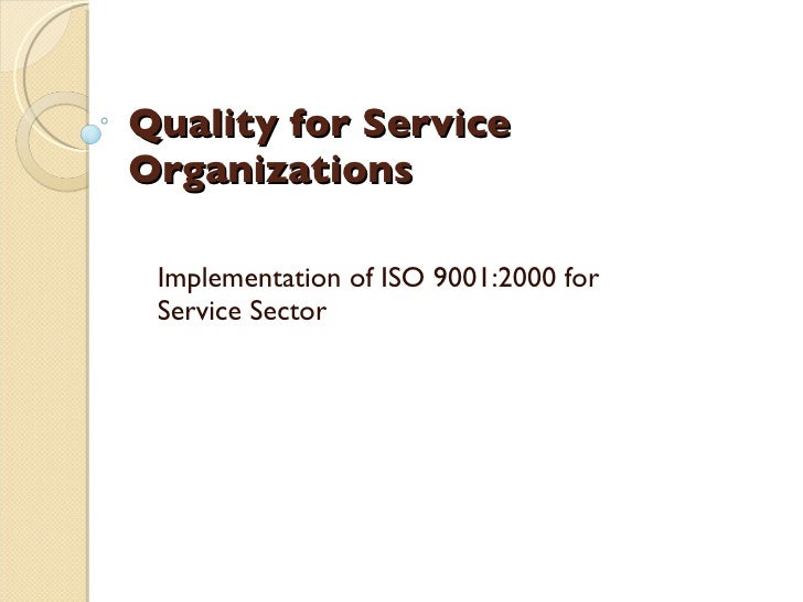 Quality for Service Organizations   Implementation of ISO 9001:2000 for  Service Sector