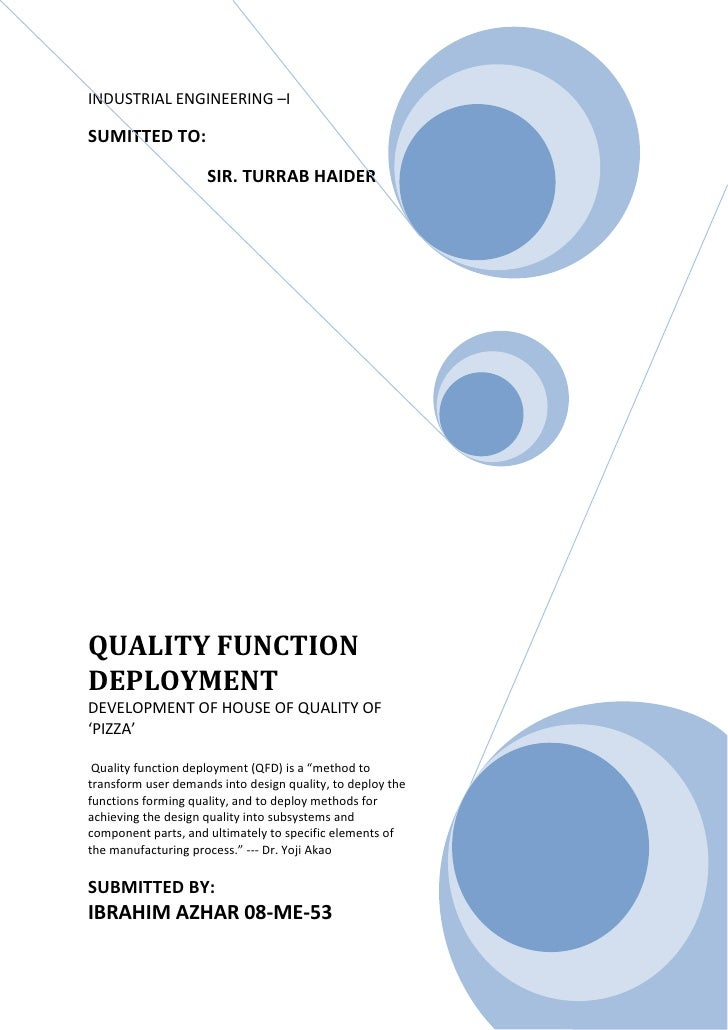 "QUALITY FUNCTION DEPLOYMENTDEVELOPMENT OF HOUSE OF QUALITY OF 'PIZZA' Quality function deployment (QFD) is a ""method to tr..."