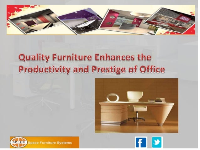 •  •  Office is the place where working people spend majority of their time. It is, therefore, imperative to have office f...