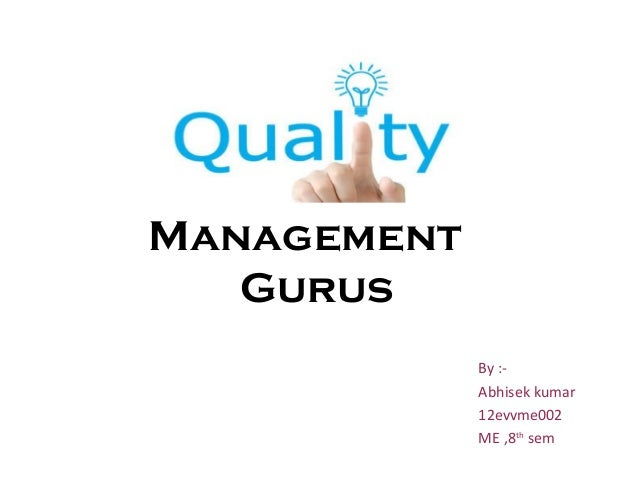 quality guru in total quality management Total quality management implementation is difficult and every approach and system will be unique learn more about implementing tqm at asqorg.