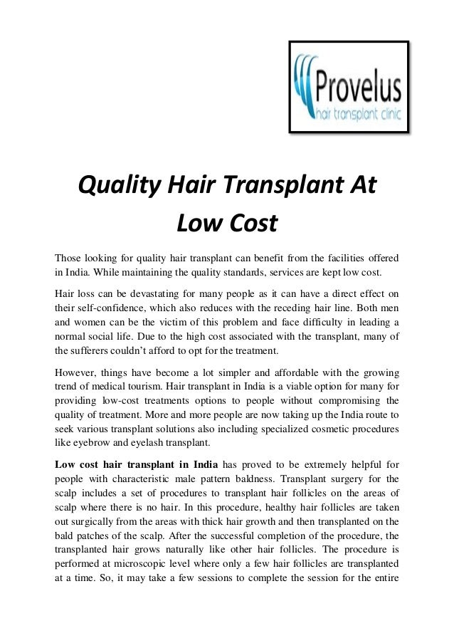 Quality Hair Transplant At Low Cost Those looking for quality hair transplant can benefit from the facilities offered in I...