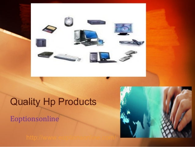Quality Hp Products Eoptionsonline http://www.eoptionsonline.com/