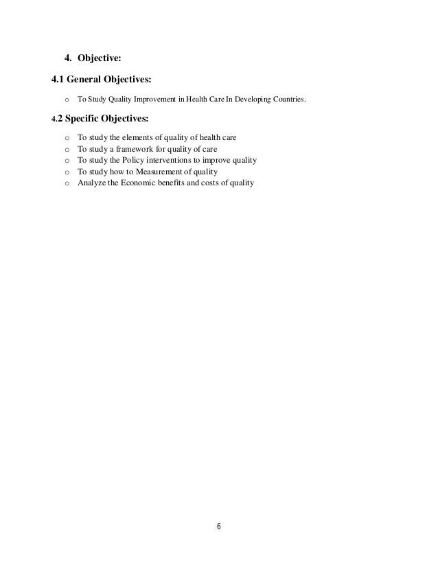 4. Objective:4.1 General Objectives:      o   To Study Quality Improvement in Health Care In Developing Countries.4.2   Sp...