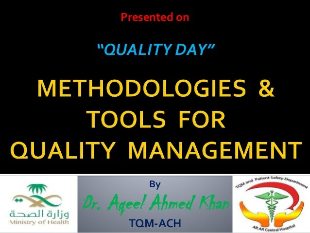 "Presented on ""QUALITY DAY"" By Dr. Aqeel Ahmed Khan TQM-ACH"