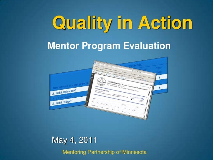 Quality in Action<br />Mentor Program Evaluation<br />May 4, 2011<br />Mentoring Partnership of Minnesota<br />