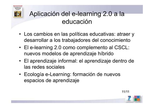 Aplicación del e-learning 2.0 a la educación • Los cambios en las políticas educativas: atraer y desarrollar a los trabaja...