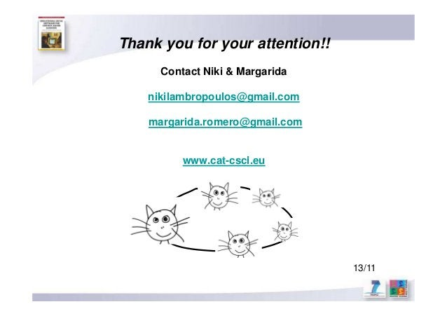 Thank you for your attention!! Contact Niki & Margarida nikilambropoulos@gmail.com margarida.romero@gmail.com www.cat-cscl...