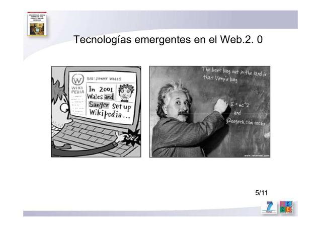 Tecnologías emergentes en el Web.2. 0 5/11