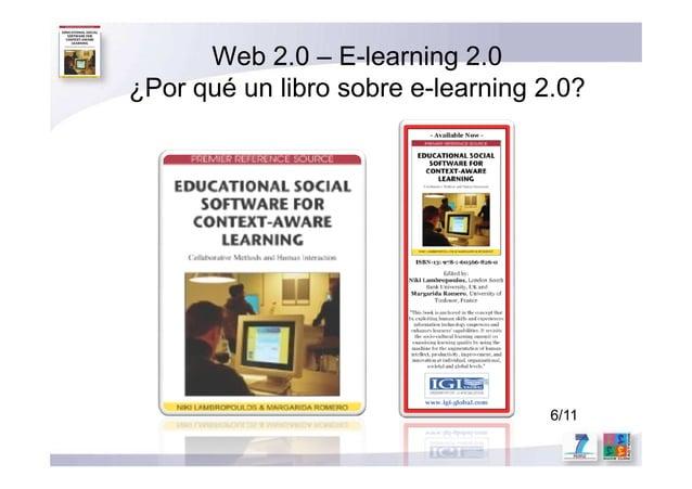 Web 2.0 – E-learning 2.0 ¿Por qué un libro sobre e-learning 2.0? 6/11