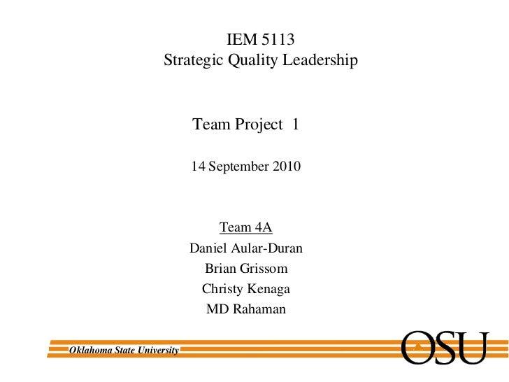 IEM 5113                     Strategic Quality Leadership                            Team Project 1                       ...