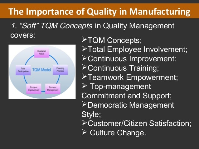 the idea behind total quality management and its importance in an organization In building a quality organization it is important first of understand the science behind organizational culture an organization (quality management and.