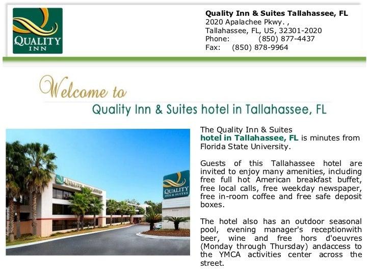 Quality Inn & Suites Tallahassee, FL 2020 Apalachee Pkwy. ,  Tallahassee, FL, US, 32301-2020 Phone:  (850) 877-4437 Fax:  ...