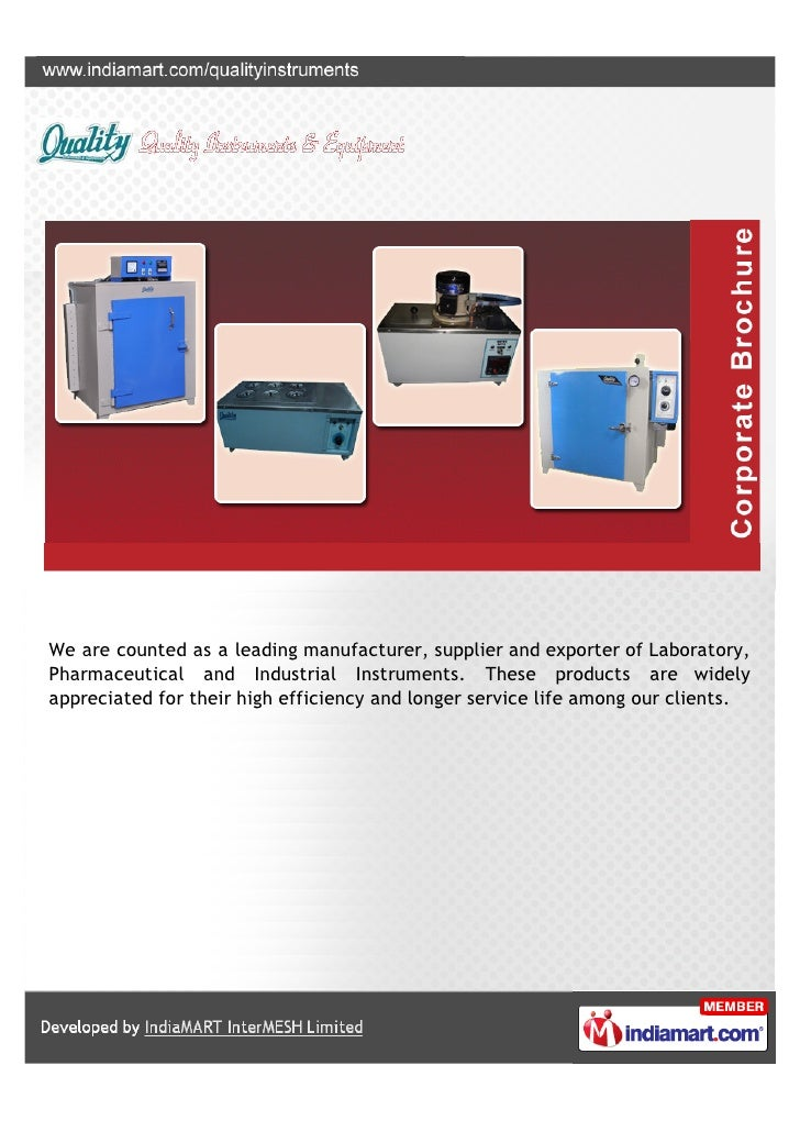 We are counted as a leading manufacturer, supplier and exporter of Laboratory,Pharmaceutical and Industrial Instruments. T...