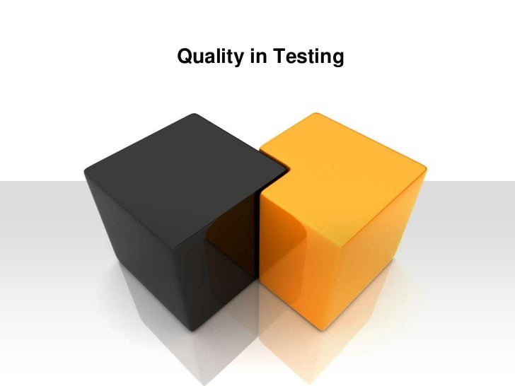 Quality in Testing