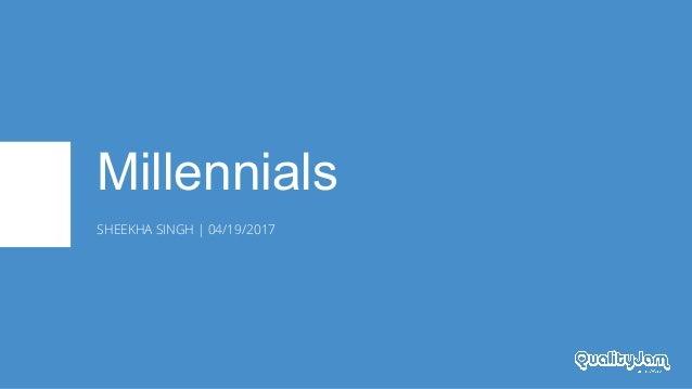 """Quality Jam 2017: Sheekha Singh """"Millennials & Testing"""" Slide 3"""
