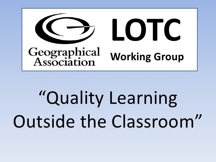 "LOTC<br />Working Group<br />""Quality Learning Outside the Classroom""<br />"