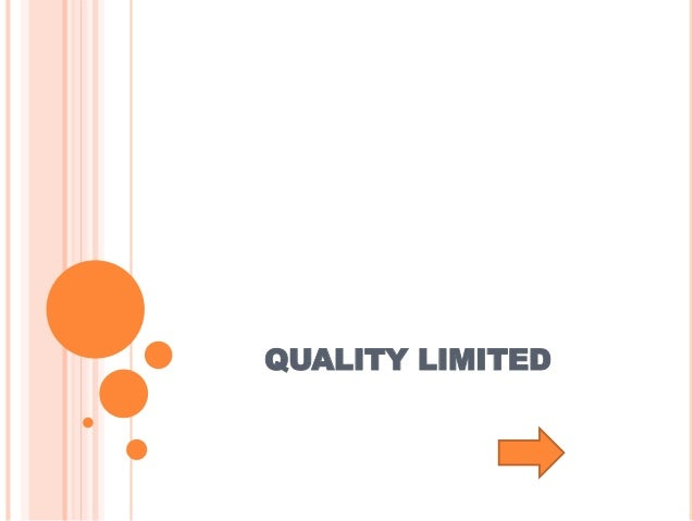 QUALITY LIMITED