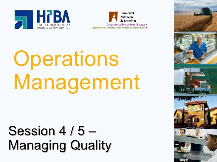 Operations Management Session 4 / 5 –  Managing Quality