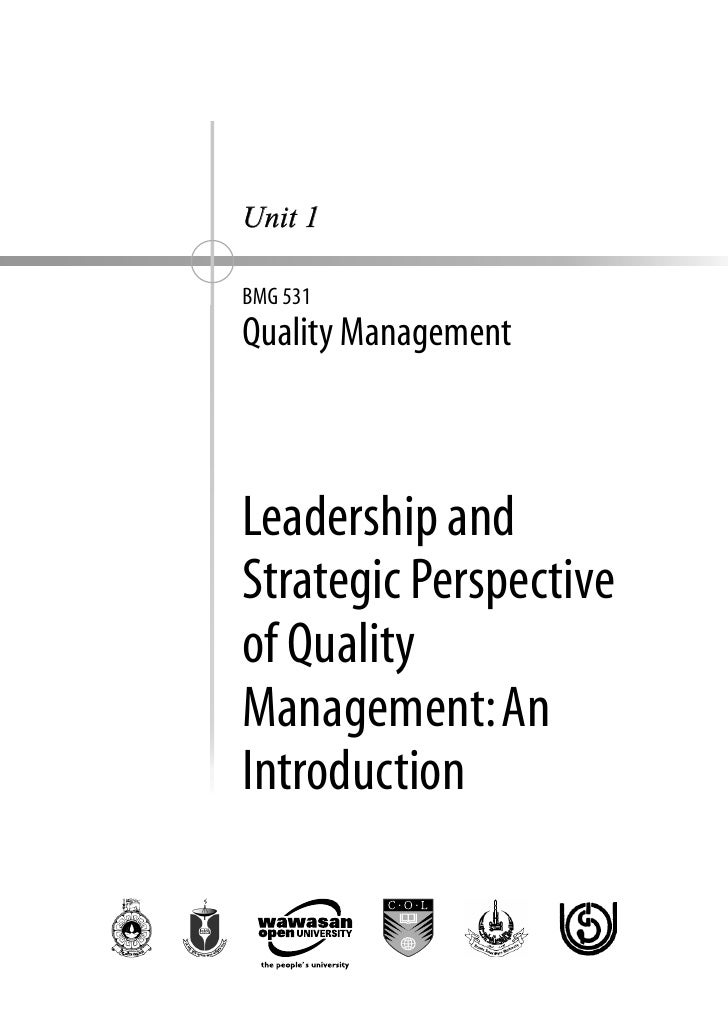 UNIT 1 A           Leadership and strategic perspective of quality management: An introduction     Unit 1  BMG 531 Quality...