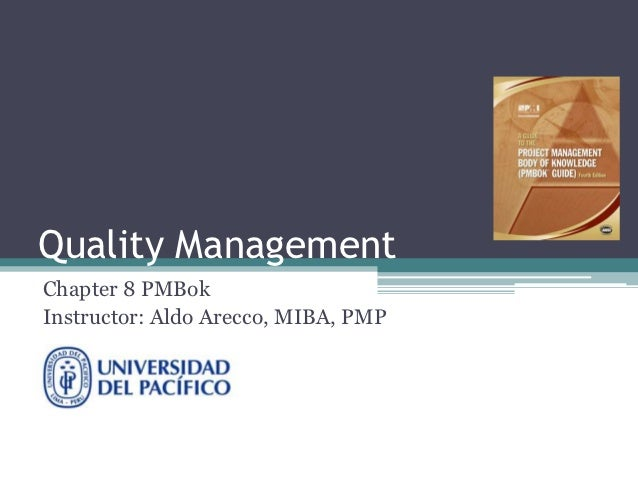 Quality ManagementChapter 8 PMBokInstructor: Aldo Arecco, MIBA, PMP