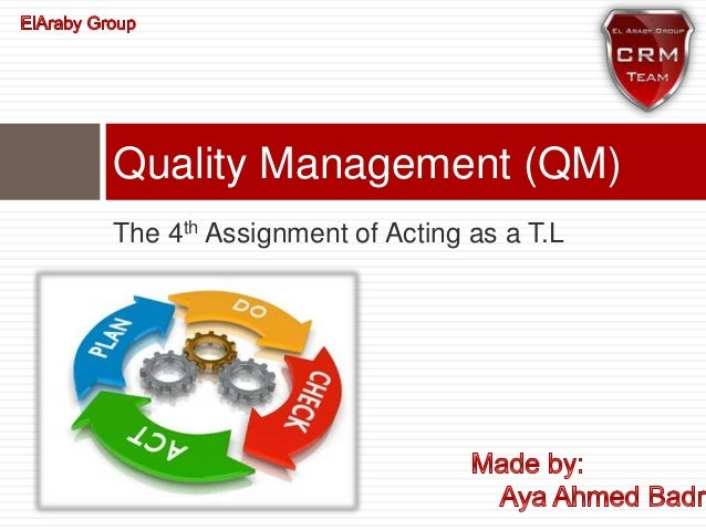 The 4th Assignment of Acting as a T.L Quality Management (QM)