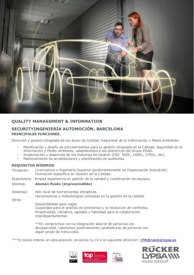 QUALITY MANAGEMENT & INFORMATION SECURITYINGENIERÍA AUTOMOCIÓN, BARCELONA PRINCIPALES FUNCIONES, Dirección y gestión integ...