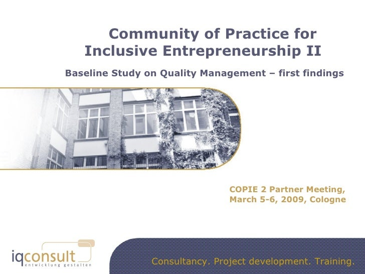 Community of Practice for  Inclusive Entrepreneurship II Baseline Study on Quality Management – first findings COPIE 2 Par...
