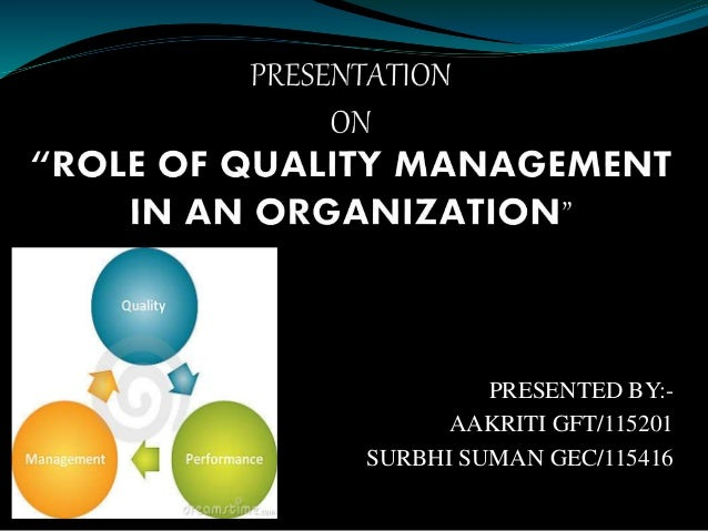 the role of quality management Quality management - free guide to history, methods, tools, tqm technqiues - free training materials, quality management tools, processes.