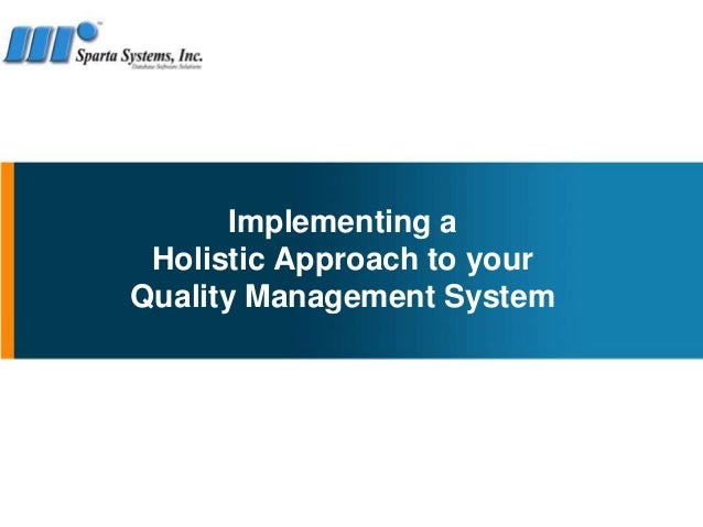 Implementing a Holistic Approach to yourQuality Management System