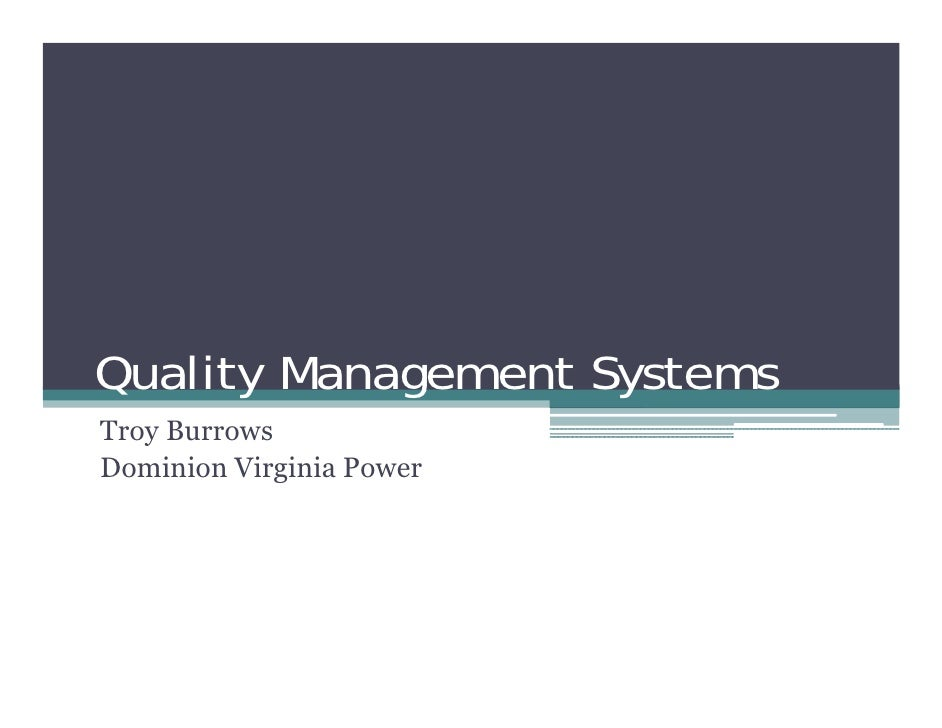 Quality Management Systems Troy Burrows Dominion Virginia Power