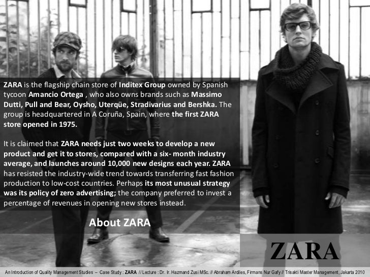 zara quality management Zara- case study known for its fast zara presentation 1 the goal is to improve the frequency and quality of decisions made by the design and planning.