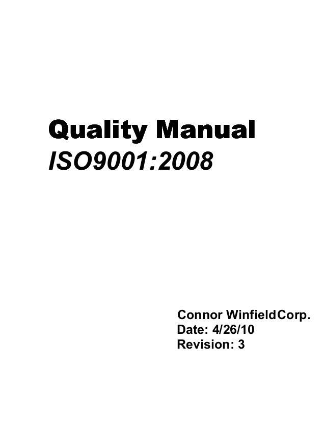 Quality ManualQuality ManualQuality ManualQuality Manual ISO9001:2008 Connor WinfieldCorp. Date: 4/26/10 Revision: 3