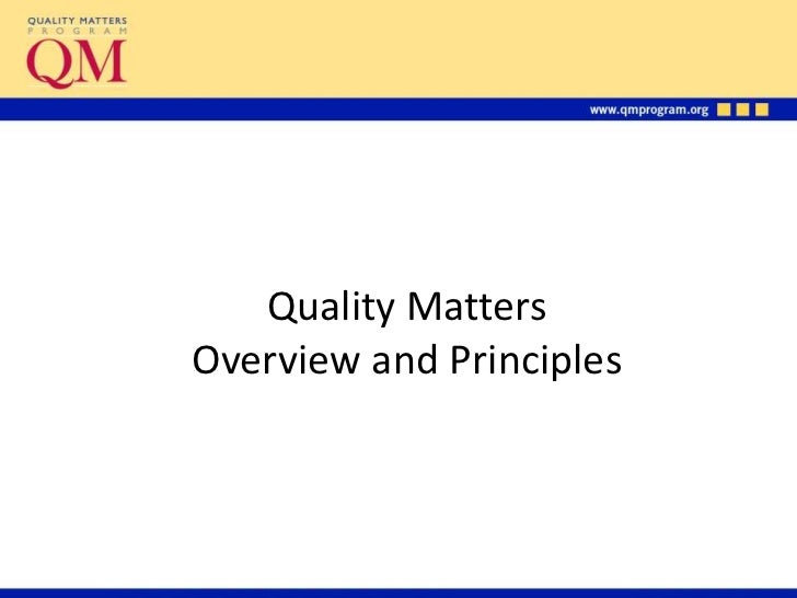 Quality MattersOverview and Principles