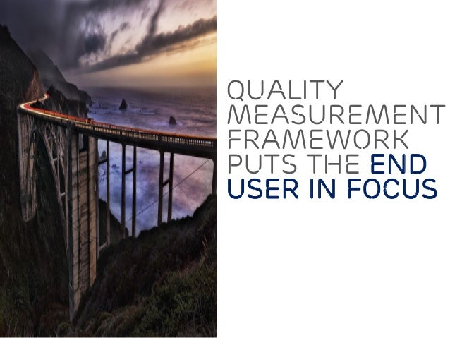Quality Measurement framework puts the end user in focus