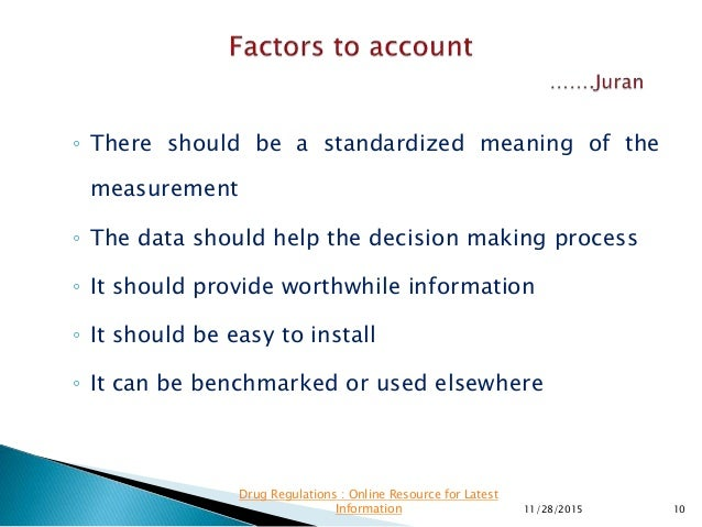 ◦ There should be a standardized meaning of the measurement ◦ The data should help the decision making process ◦ It should...