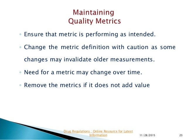 ◦ Ensure that metric is performing as intended. ◦ Change the metric definition with caution as some changes may invalidate...