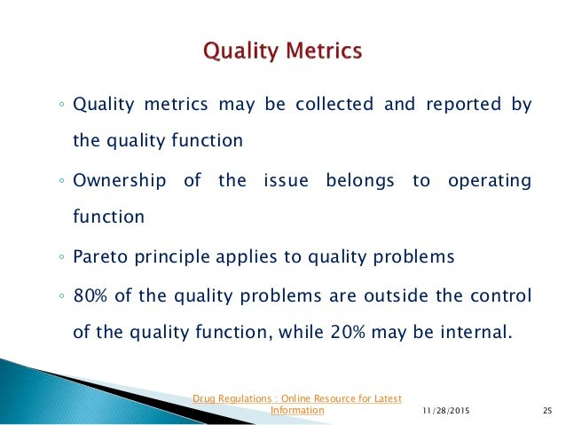 ◦ Quality metrics may be collected and reported by the quality function ◦ Ownership of the issue belongs to operating func...