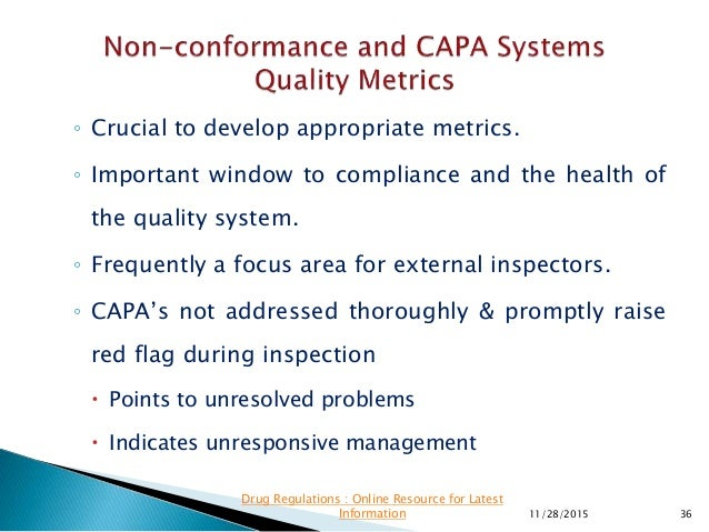 ◦ Crucial to develop appropriate metrics. ◦ Important window to compliance and the health of the quality system. ◦ Frequen...