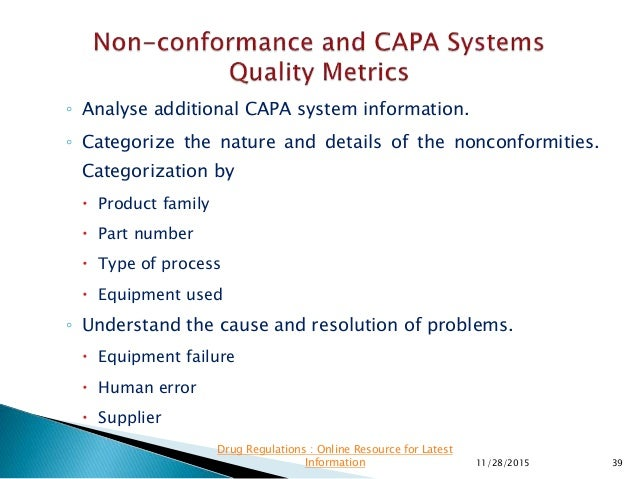 ◦ Analyse additional CAPA system information. ◦ Categorize the nature and details of the nonconformities. Categorization b...