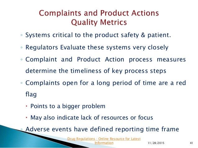 ◦ Systems critical to the product safety & patient. ◦ Regulators Evaluate these systems very closely ◦ Complaint and Produ...